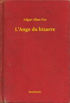 Edgar Allan Poe - L'Ange du bizarre [eKönyv: epub, mobi]
