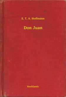 E. T. A. Hoffmann - Don Juan [eKönyv: epub, mobi]