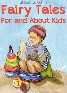 Alexei Lukshin, Galina Krylova, Kate Lejkova, Stuart R. Schwartz - Fairy Tales For and About Kids [eKönyv: epub, mobi]