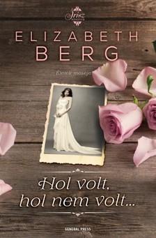 Elizabeth Berg - Hol volt, hol nem volt...  [eKönyv: epub, mobi]