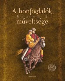 Sudár Balázs - A honfoglalók műveltsége - Magyar őstörténet 6.