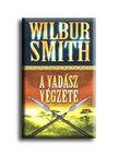 WILBUR SMITH - A vadász végzete