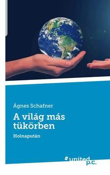 Schafner Ágnes - A világ más tükörben, Holnapután