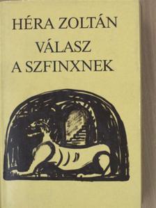 Héra Zoltán - Válasz a szfinxnek [antikvár]
