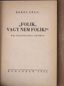 """Boros Géza - """"Folik, vagy nem folik?"""" [antikvár]"""