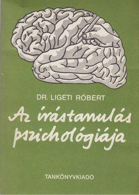 Ligeti Róbert - Az írástanulás pszichológiája [antikvár]
