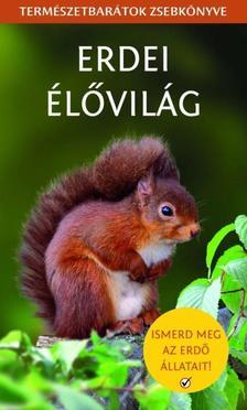 Szalay Könyvkiadó - Erdei élővilág - Természetbarátok zsebkönyve