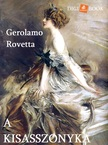 Gerolamo Rovetta - A kisasszonyka [eKönyv: epub, mobi]