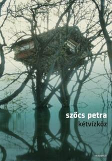 Szőcs Petra - Kétvízköz [eKönyv: epub, mobi]