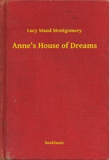 Lucy Maud Montgomery - Annes House of Dreams [eKönyv: epub, mobi]