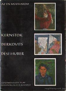 P. Brestyánszky Ilona - Kernstok - Derkovits - Dési Huber [antikvár]