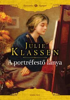 Julie Klassen - A portréfestő lánya