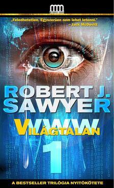 Robert J. Sawyer - WWW 1 - Világtalan [antikvár]