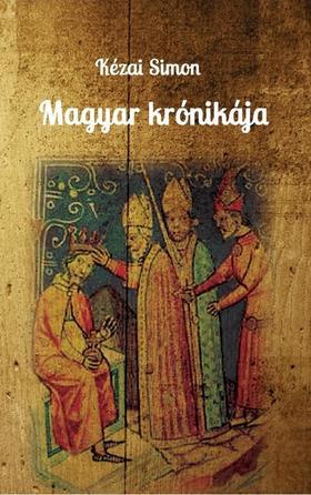 KÉZAI SIMON - Magyar krónikája