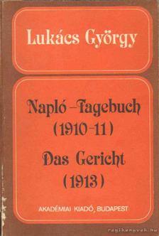 Lukács György - Napló-Tagebuch (1910-11) / Das Gericht (1913) [antikvár]