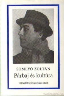 Somlyó Zoltán - Párbaj és kultúra [antikvár]
