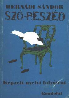 Hernádi Sándor - Szó-beszéd [antikvár]