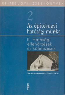 Kovács Imre - Az építésügyi hatósági munka II. [antikvár]