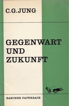 C. G. Jung - Gegenwart und Zukunft [antikvár]