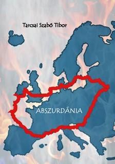 Tarcsai Szabó Tibor - Abszurdánia [eKönyv: epub, mobi]