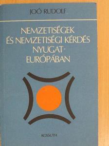 Joó Rudolf - Nemzetiségek és nemzetiségi kérdés Nyugat-Európában [antikvár]