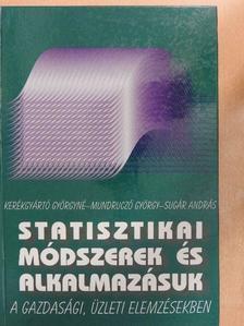 Mundruczó György - Statisztikai módszerek és alkalmazásuk a gazdasági, üzleti elemzésekben [antikvár]