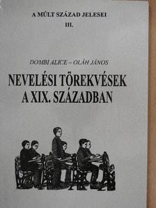 Dombi Alice - Nevelési törekvések a XIX. században [antikvár]
