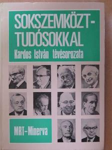 Kardos István - Sokszemközt - tudósokkal [antikvár]
