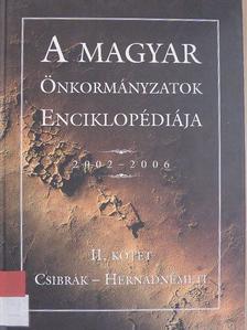 A magyar önkormányzatok enciklopédiája 2002-2006 II. [antikvár]
