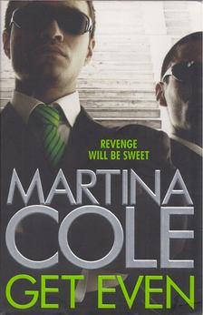 Martina Cole - Get Even [antikvár]
