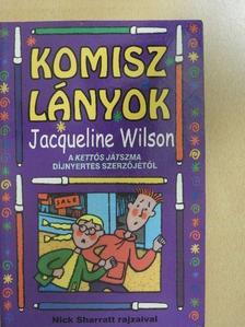 Jacqueline Wilson - Komisz lányok [antikvár]