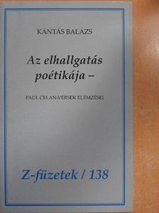 Kántás Balázs - Az elhallgatás poétikája - [antikvár]