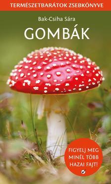 Bak  - Csiha sára - Gombák - Természetbarátok zsebkönyve