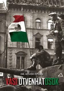 Dr. Kövér István - Vasi ötvenhatosok