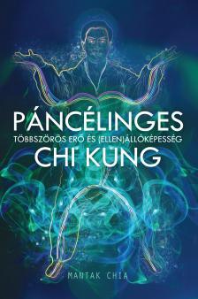Mantak Chia - Páncélinges Chi Kung - Többszörös erő és (ellen)állóképesség