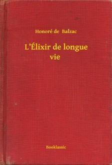 Honoré de Balzac - L'Élixir de longue vie [eKönyv: epub, mobi]