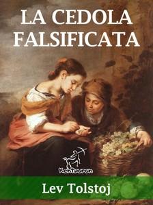 Lev Tolstoj, Enrichetta Carafa Capecelatro, Wirton Arvel - La cedola falsificata [eKönyv: epub, mobi]