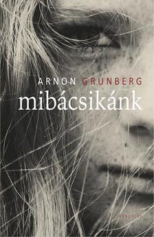 Arnon Grunberg - Mibácsikánk