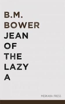 Bower B.M. - Jean of the Lazy A [eKönyv: epub, mobi]