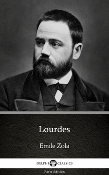ÉMILE ZOLA - Lourdes by Emile Zola (Illustrated) [eKönyv: epub, mobi]