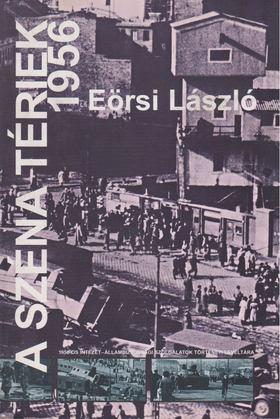 EÖRSI LÁSZLÓ - A széna tériek 1956 [antikvár]