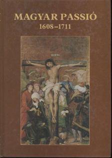 Nagy Gábor - Magyar passió 1608-1711 [antikvár]
