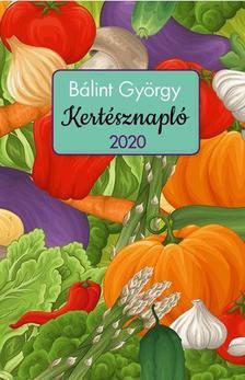 Bálint György - Kertésznapló 2020