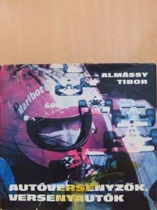 Almássy Tibor - Autóversenyzők, versenyautók [antikvár]