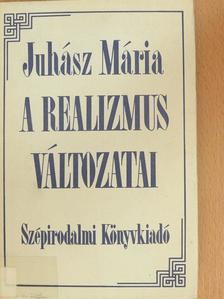 Juhász Mária - A realizmus változatai [antikvár]