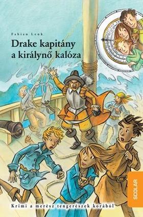 Fabian Lenk - Drake kapitány, a királynő kalóza - Idődetektívek 5.