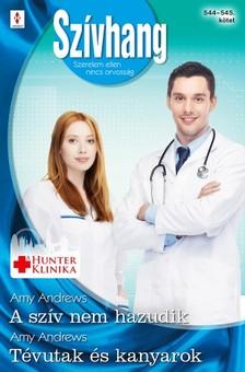 Andrews Amy - Szívhang 544-545. - A szív nem hazudik (Hunter Klinika 8.), Tévutak és kanyarok (Aranyparti szívügyek 4.) [eKönyv: epub, mobi]