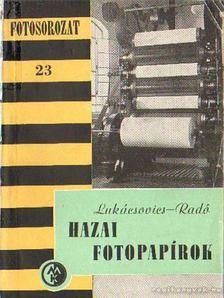 Lukácsovics Ferenc, Radó Aurél - Hazai fotopapírok [antikvár]