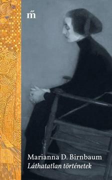 Marianna D. Birnbaum - Láthatatlan történetek [eKönyv: epub, mobi]