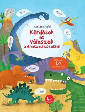 Kukkants bele! Kérdések és válaszok a dinoszauruszokról